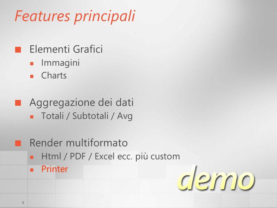 6 Features principali Elementi Grafici Immagini Charts Aggregazione dei dati Totali / Subtotali / Avg Render multiformato Html / PDF / Excel ecc. più