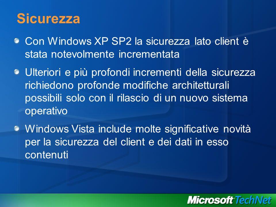 Con Windows XP SP2 la sicurezza lato client è stata notevolmente incrementata Ulteriori e più profondi incrementi della sicurezza richiedono profonde