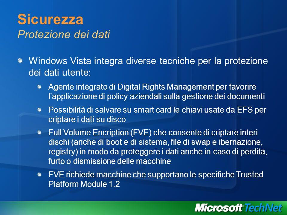 Sicurezza Protezione dei dati Windows Vista integra diverse tecniche per la protezione dei dati utente: Agente integrato di Digital Rights Management
