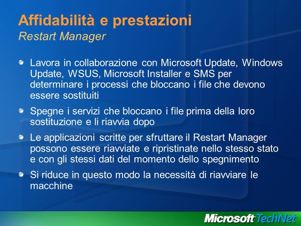 Affidabilità e prestazioni Restart Manager Lavora in collaborazione con Microsoft Update, Windows Update, WSUS, Microsoft Installer e SMS per determin