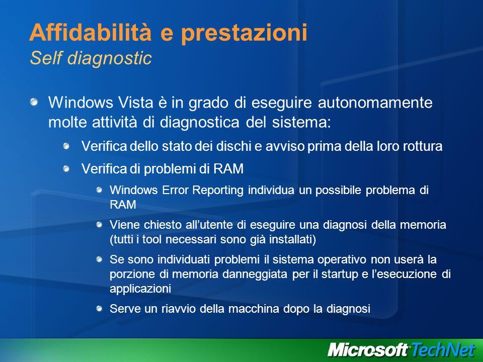 Affidabilità e prestazioni Self diagnostic Windows Vista è in grado di eseguire autonomamente molte attività di diagnostica del sistema: Verifica dell