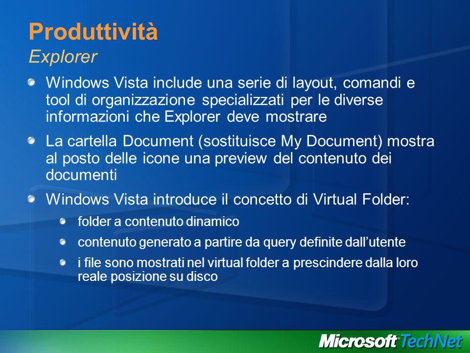 Produttività Explorer Windows Vista include una serie di layout, comandi e tool di organizzazione specializzati per le diverse informazioni che Explor