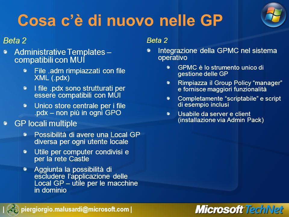 | piergiorgio.malusardi@microsoft.com | Cosa cè di nuovo nelle GP Beta 2 Administrative Templates – compatibili con MUI File.adm rimpiazzati con file