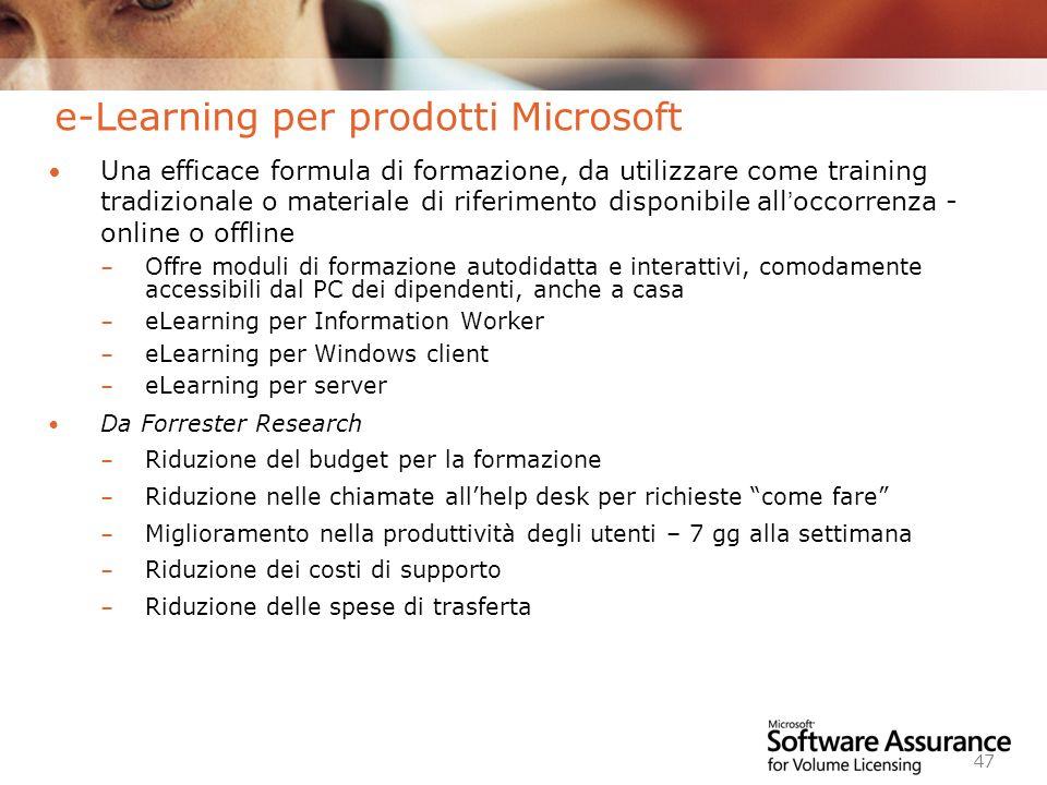 Worldwide Licensing and Pricing FY06 47 e-Learning per prodotti Microsoft Una efficace formula di formazione, da utilizzare come training tradizionale
