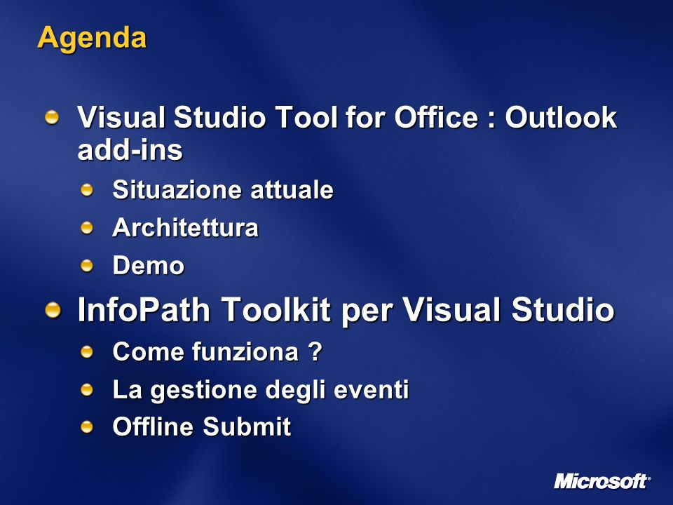 Agenda Visual Studio Tool for Office : Outlook add-ins Situazione attuale ArchitetturaDemo InfoPath Toolkit per Visual Studio Come funziona .