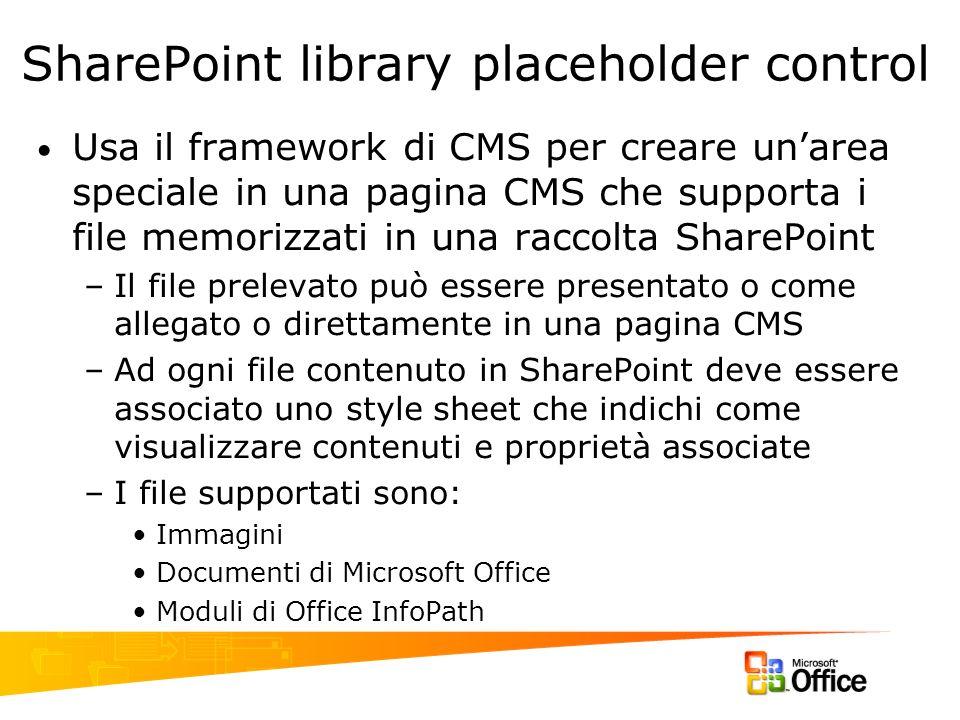 SharePoint library placeholder control Usa il framework di CMS per creare unarea speciale in una pagina CMS che supporta i file memorizzati in una rac