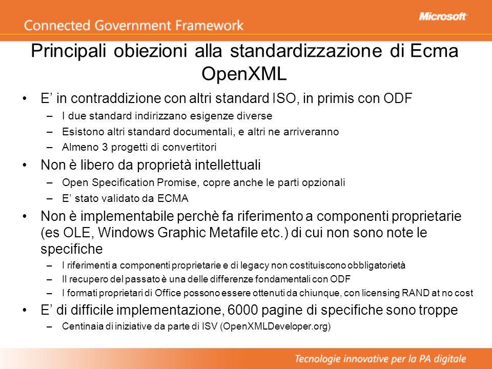 Principali obiezioni alla standardizzazione di Ecma OpenXML E in contraddizione con altri standard ISO, in primis con ODF –I due standard indirizzano
