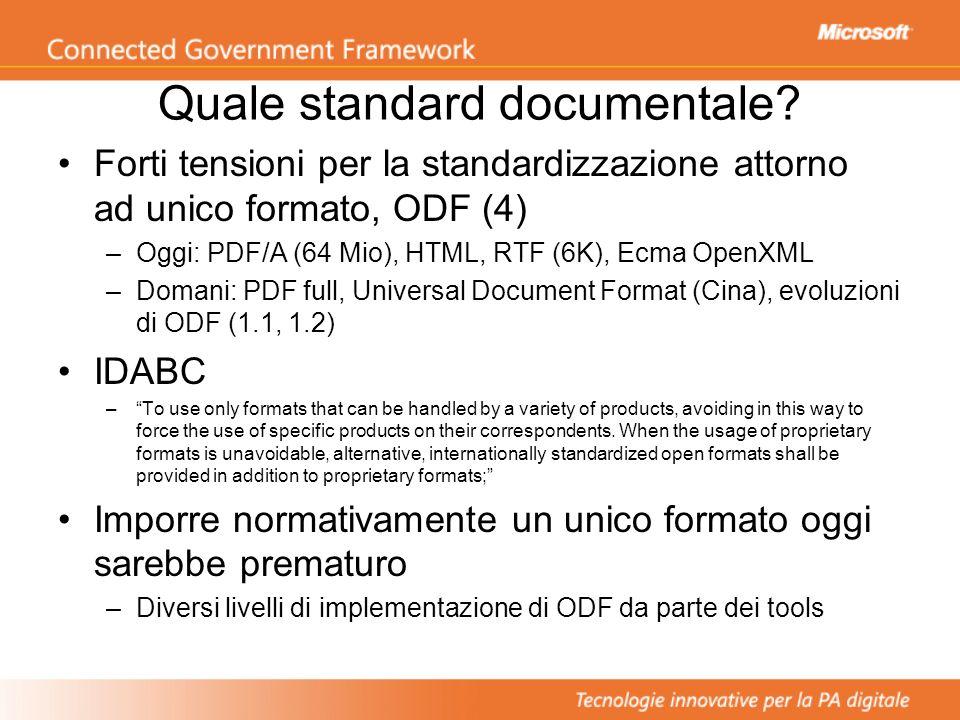 Quale standard documentale? Forti tensioni per la standardizzazione attorno ad unico formato, ODF (4) –Oggi: PDF/A (64 Mio), HTML, RTF (6K), Ecma Open