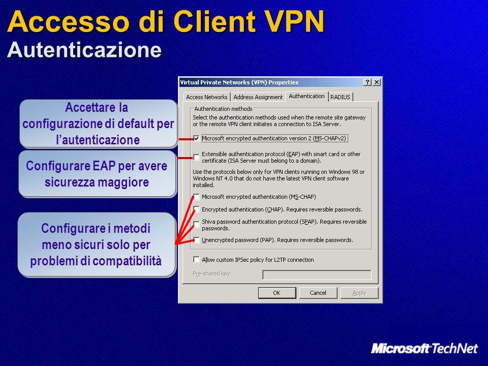 Accesso di Client VPN Autenticazione Accettare la configurazione di default per lautenticazione Accettare la configurazione di default per lautenticaz