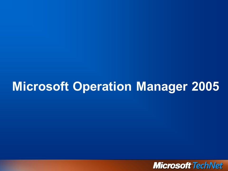 Microsoft Operation Manager 2005