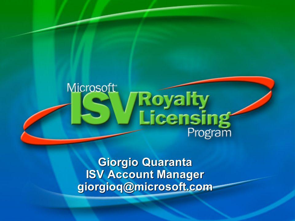 Giorgio Quaranta ISV Account Manager giorgioq@microsoft.com