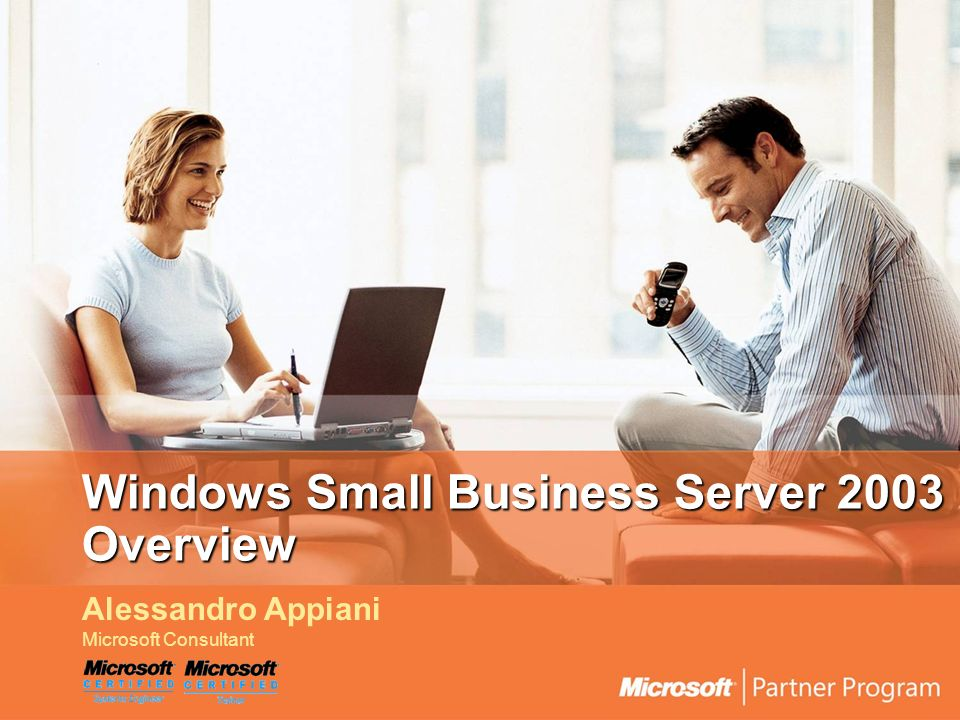 Windows Small Business Server 2003 Overview Alessandro Appiani Microsoft Consultant