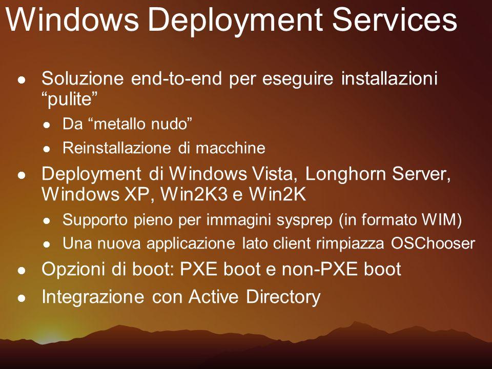 Windows Deployment Services Soluzione end-to-end per eseguire installazioni pulite Da metallo nudo Reinstallazione di macchine Deployment di Windows V