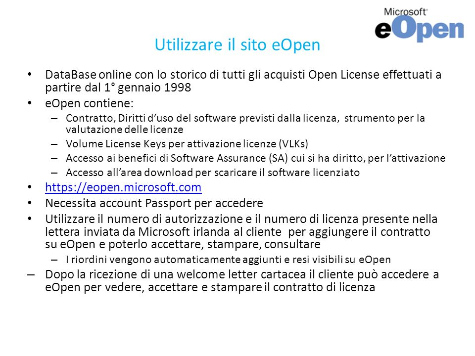 Utilizzare il sito eOpen DataBase online con lo storico di tutti gli acquisti Open License effettuati a partire dal 1° gennaio 1998 eOpen contiene: –