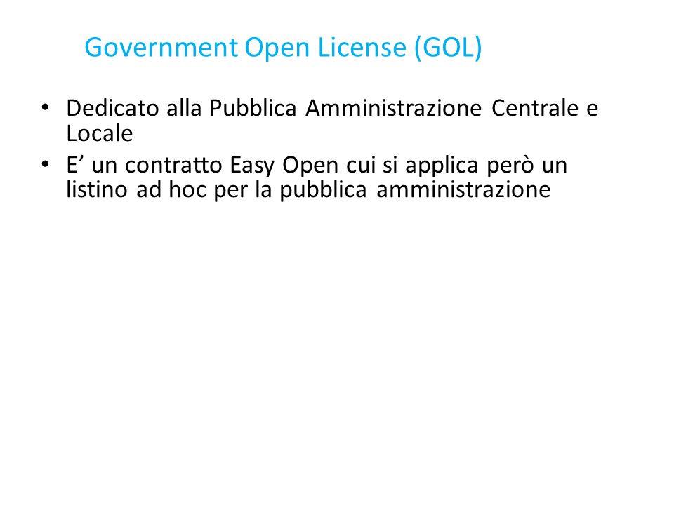 Government Open License (GOL) Dedicato alla Pubblica Amministrazione Centrale e Locale E un contratto Easy Open cui si applica però un listino ad hoc