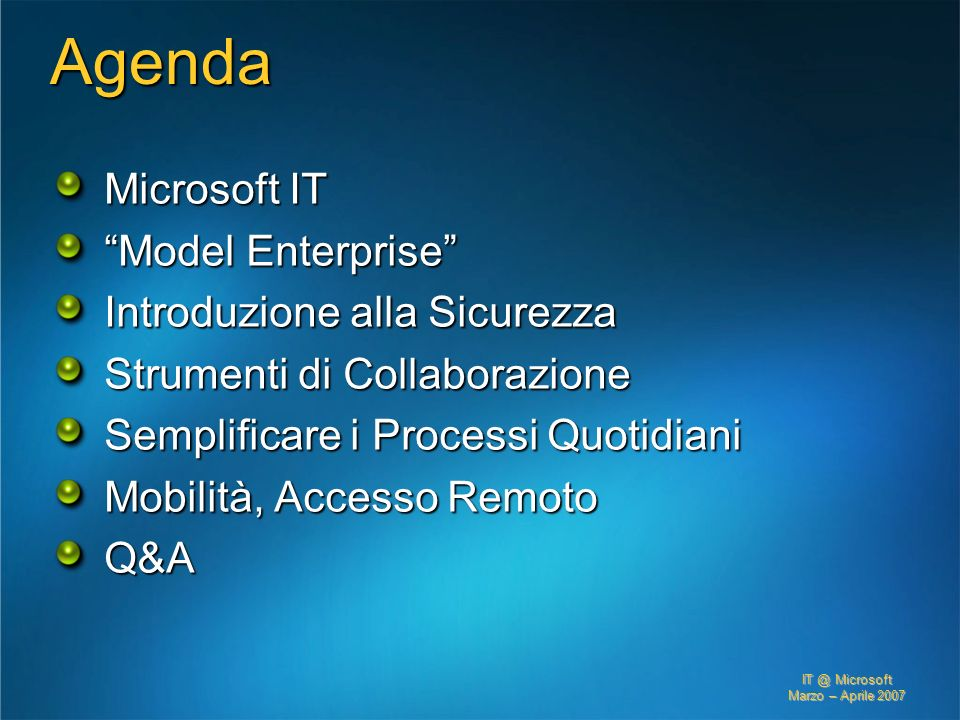 IT @ Microsoft Marzo – Aprile 2007 This document is provided for informational purposes only.