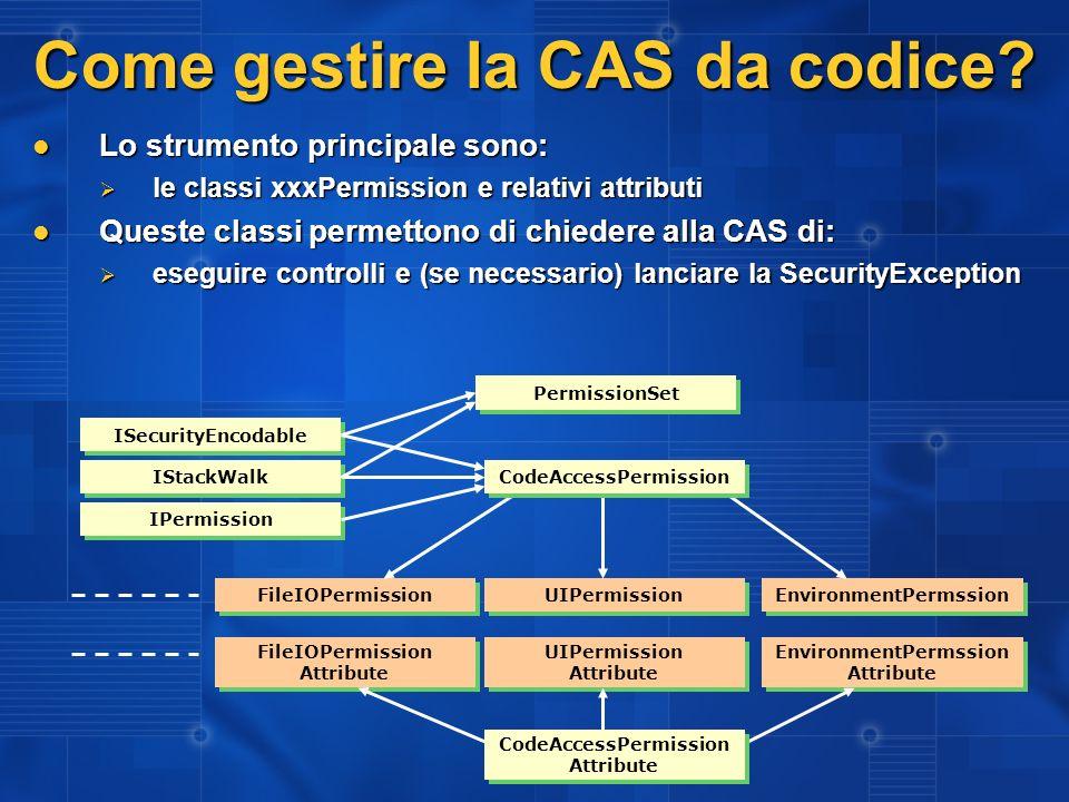 Come gestire la CAS da codice? Lo strumento principale sono: Lo strumento principale sono: le classi xxxPermission e relativi attributi le classi xxxP