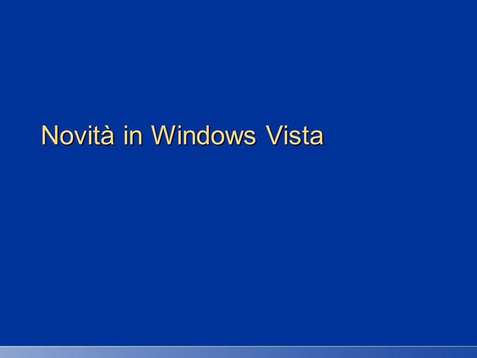 Novità in Windows Vista