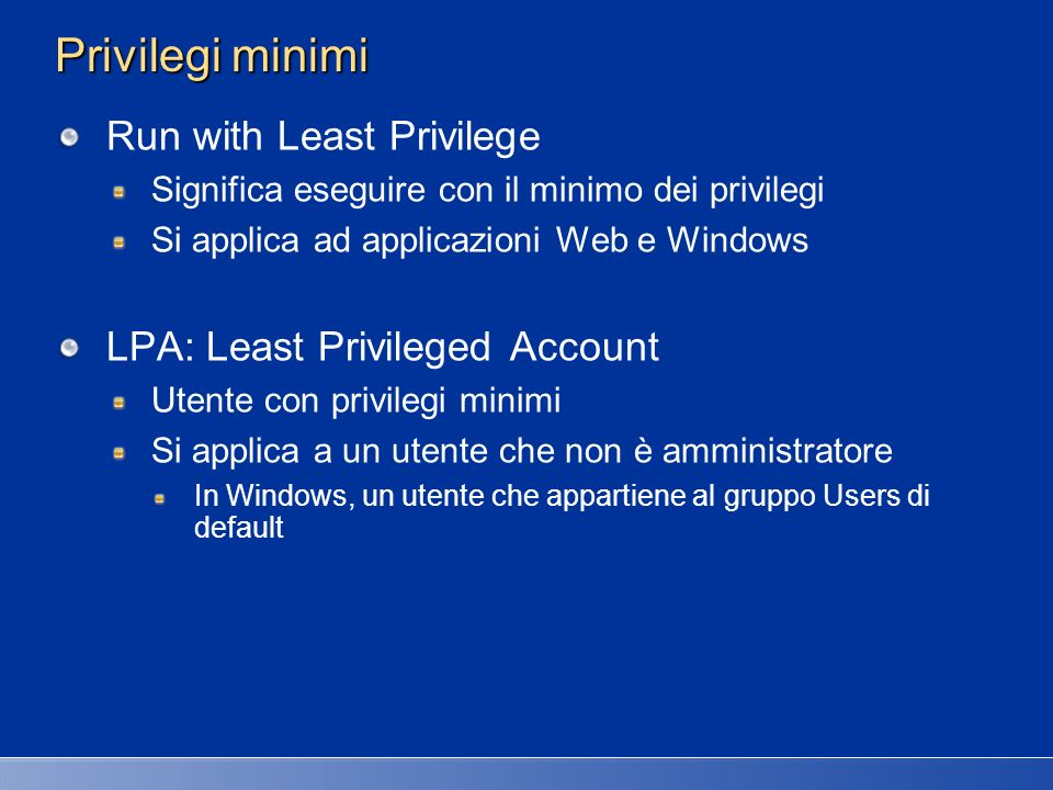 Link utili Blog User Account Control in Vista http://blogs.msdn.com/uac/ Blog Aaron Margosis http://blogs.msdn.com/aaron_margosis/default.aspx
