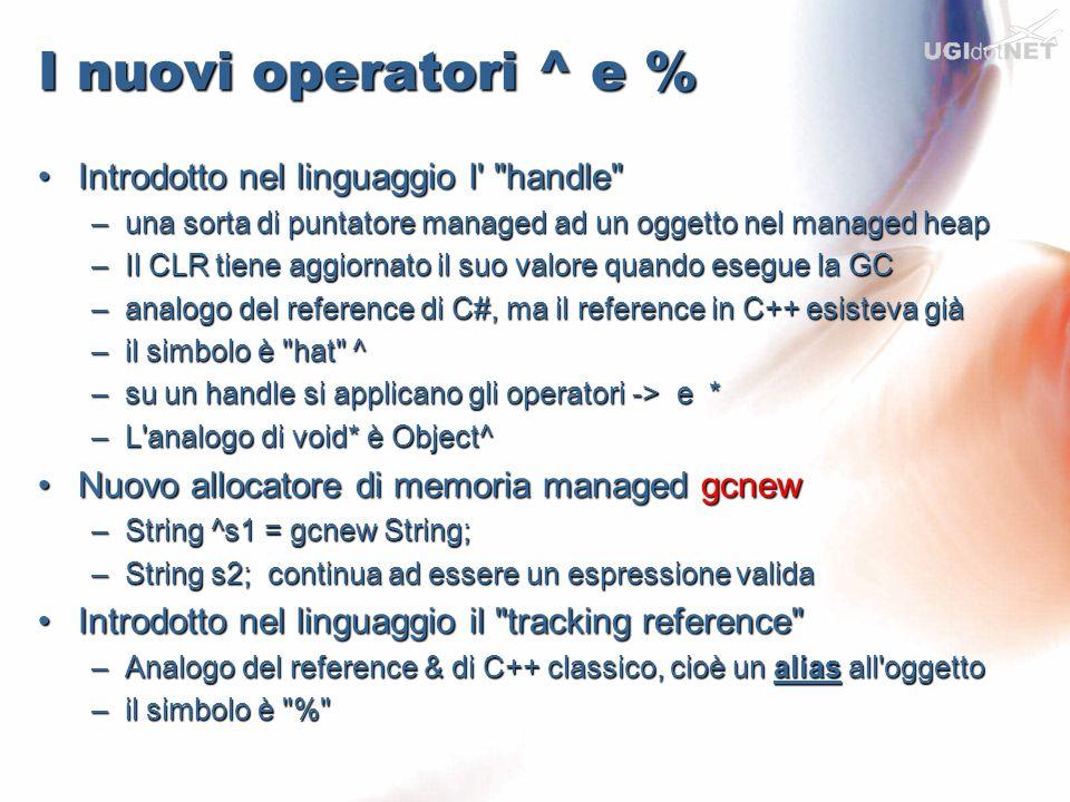 I nuovi operatori ^ e % Introdotto nel linguaggio l'