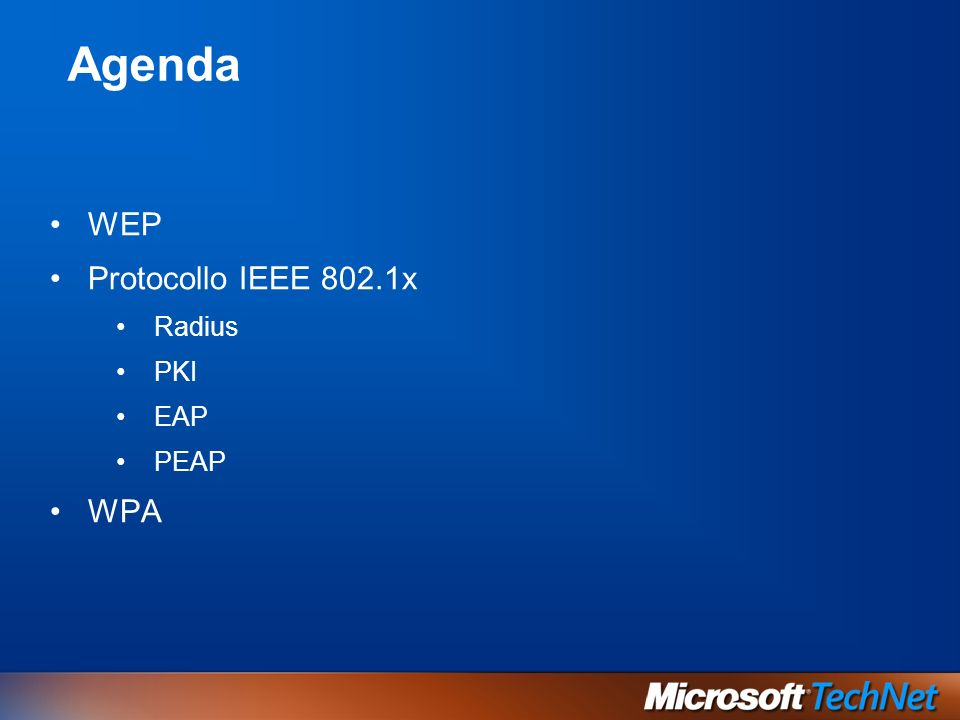 IEEE 802.1x Disponibilità nella piattaforma Windows Client: Windows XP service pack 1 Server: Windows Server 2003 IAS Backporting a Windows 2000 Client e IAS devono avere SP3 Client e IAS devono avere 802.1x client pack ( KB 313664)