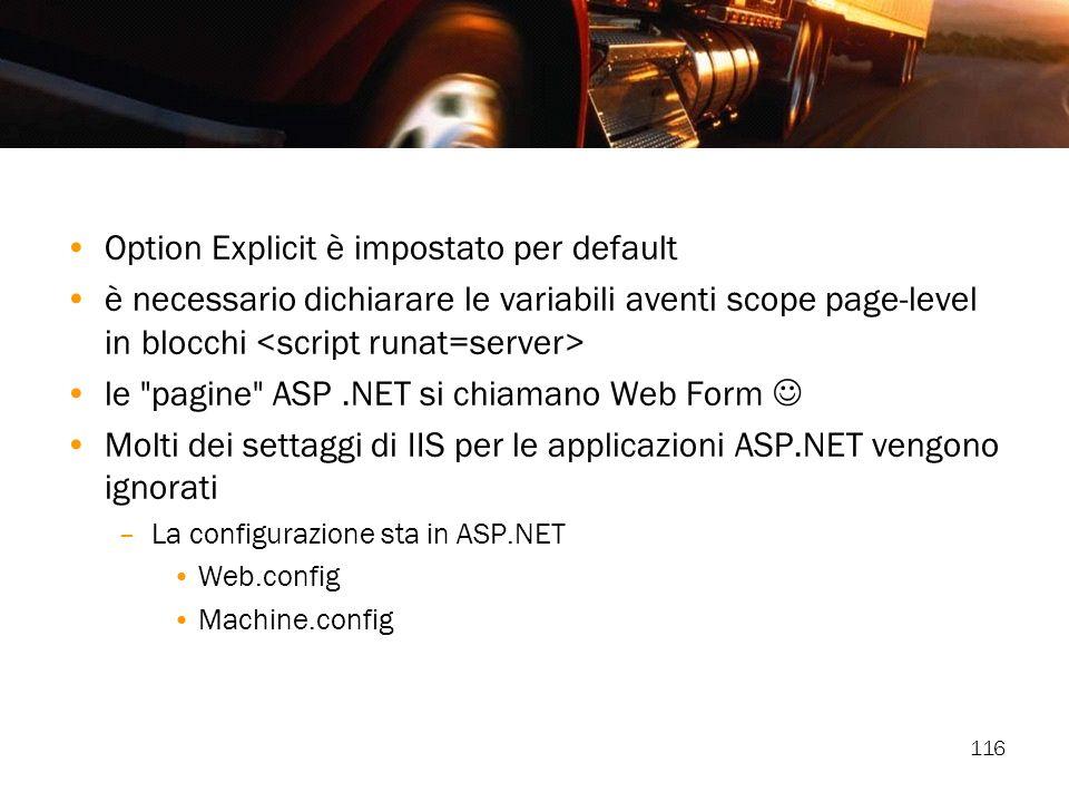 116 Option Explicit è impostato per default è necessario dichiarare le variabili aventi scope page-level in blocchi le