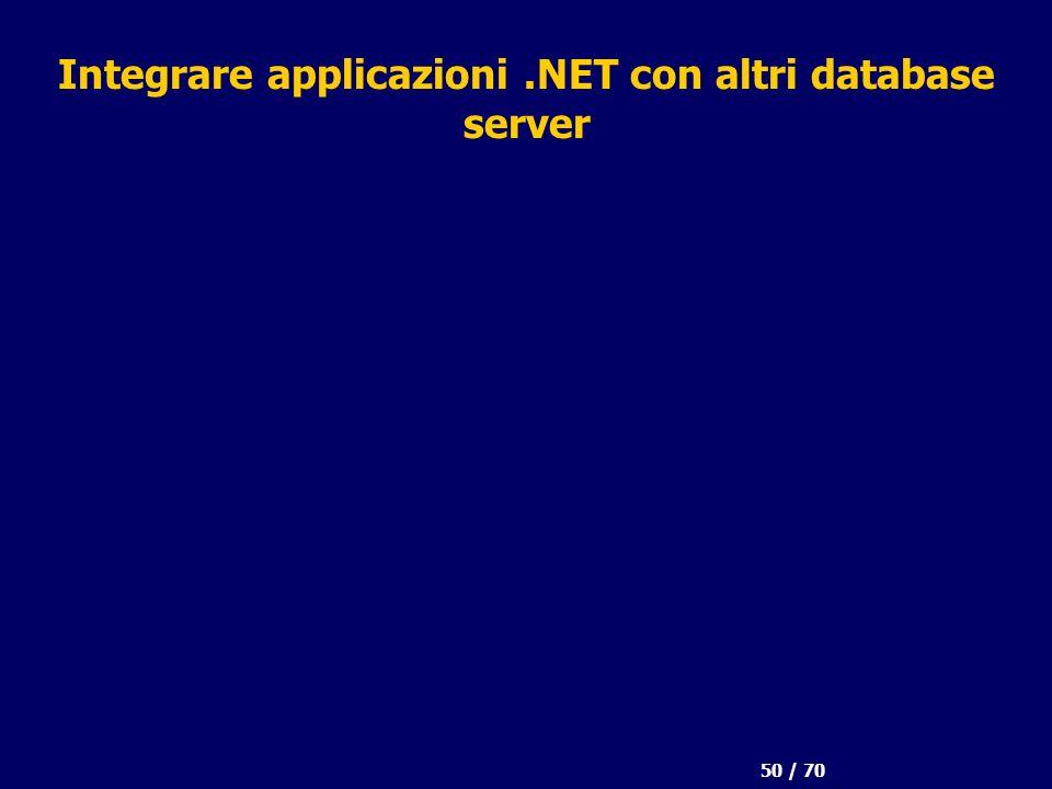 50 / 70 Integrare applicazioni.NET con altri database server