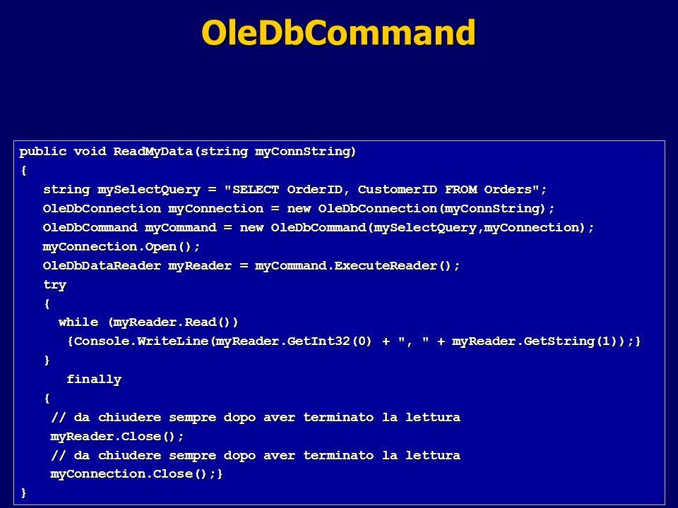 55 / 70 OleDbCommand public void ReadMyData(string myConnString) { string mySelectQuery =