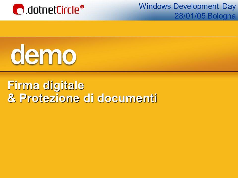 Windows Development Day 28/01/05 Bologna Firma digitale & Protezione di documenti