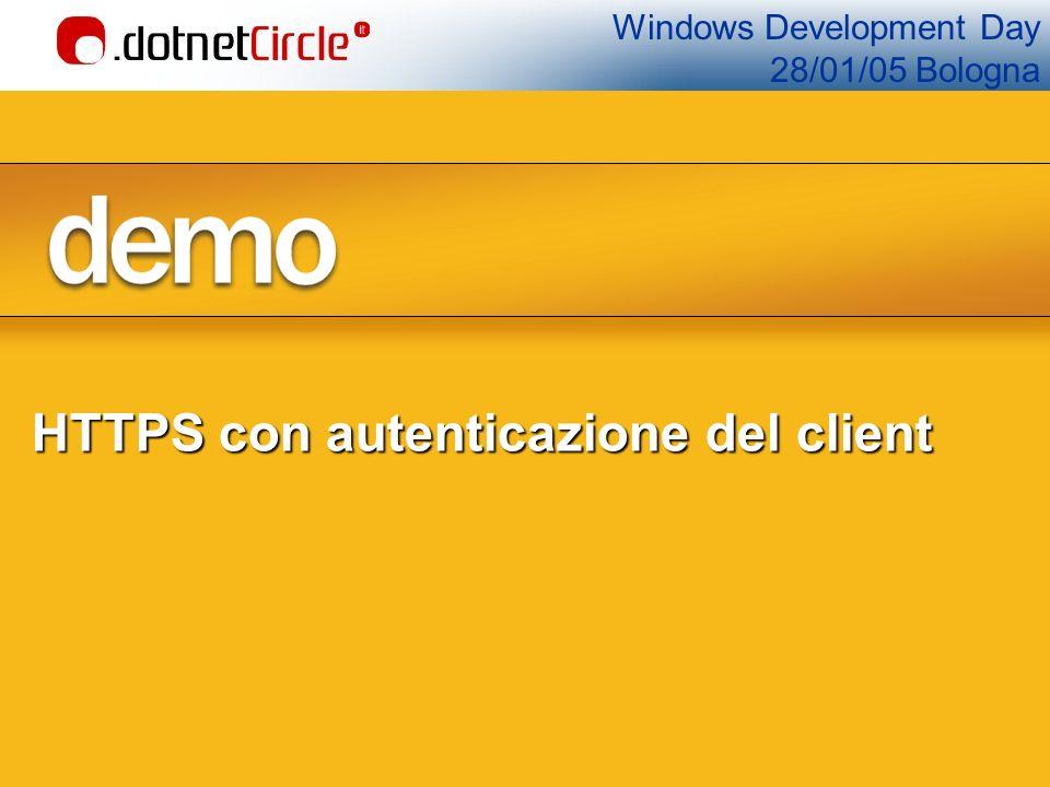 Windows Development Day 28/01/05 Bologna HTTPS con autenticazione del client