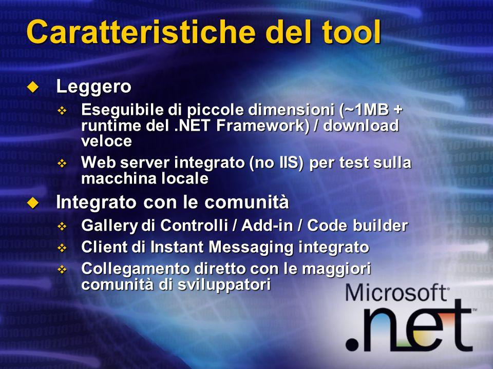 Caratteristiche del tool Leggero Leggero Eseguibile di piccole dimensioni (~1MB + runtime del.NET Framework) / download veloce Eseguibile di piccole d