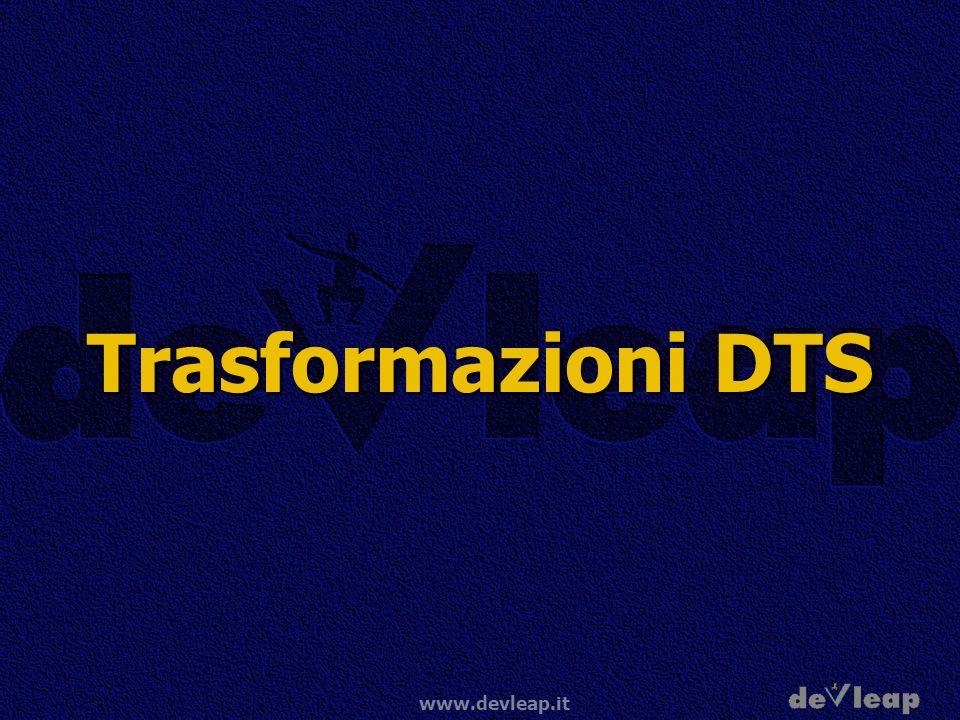 www.devleap.it Trasformazioni DTS