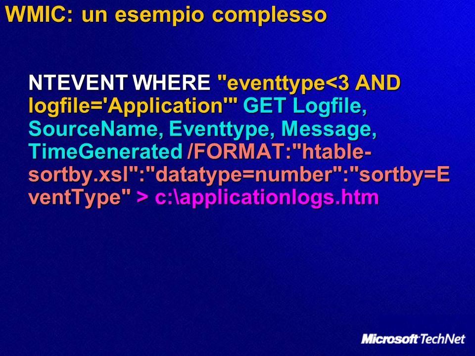 WMIC: un esempio complesso NTEVENT WHERE eventtype c:\applicationlogs.htm