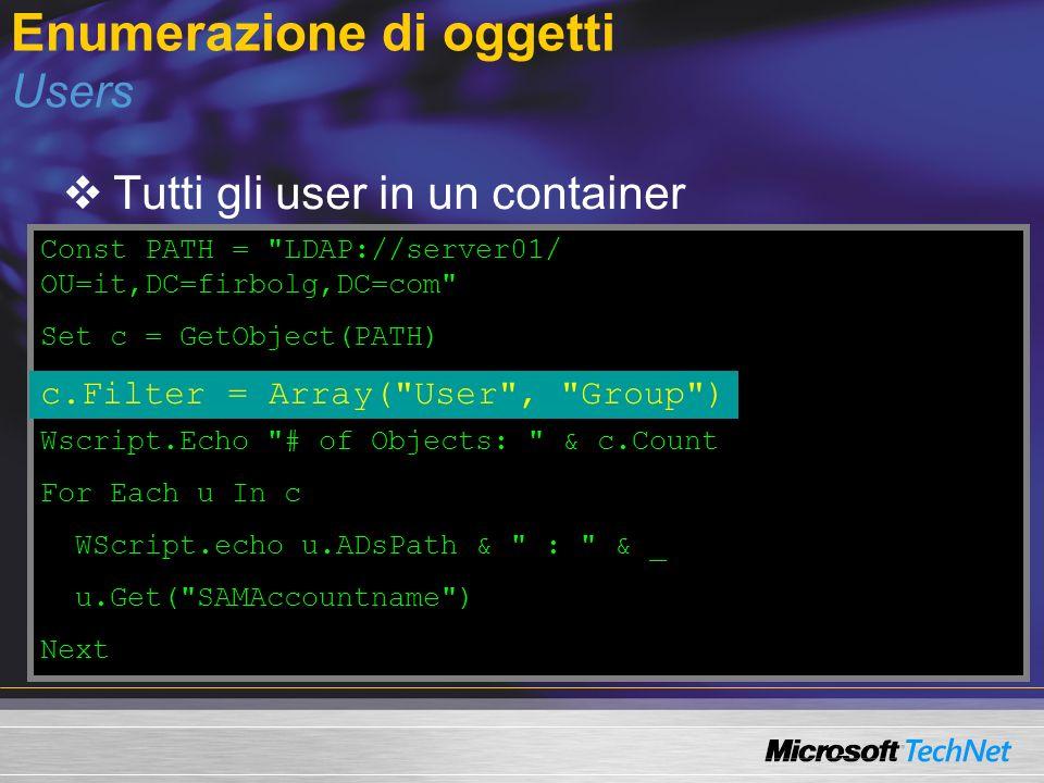 Enumerazione di oggetti Users Tutti gli user in un container Const PATH =