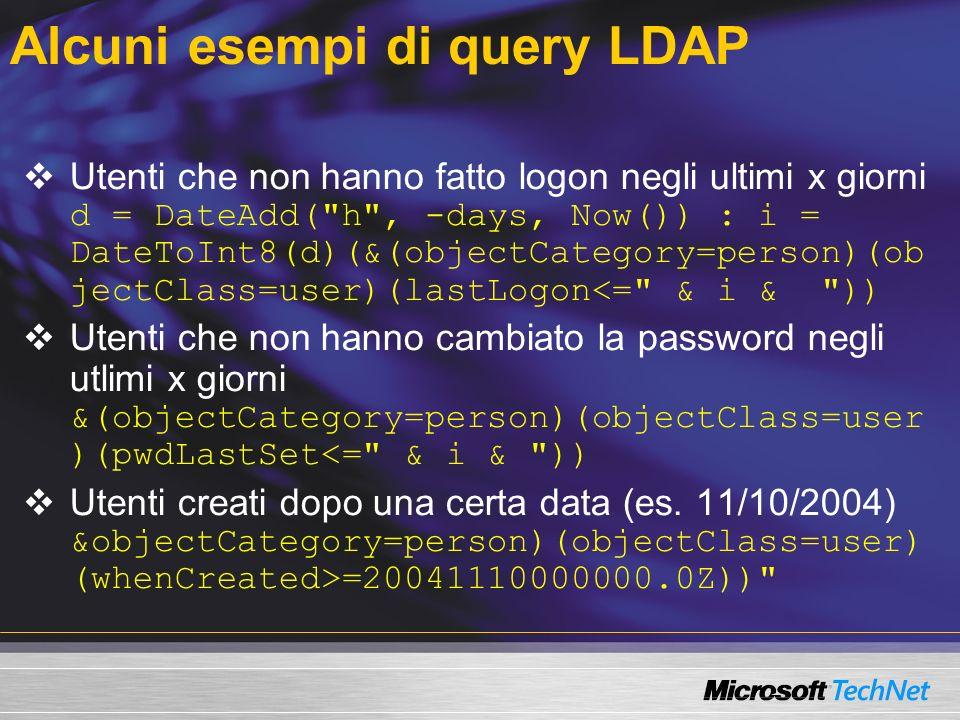 Alcuni esempi di query LDAP Utenti che non hanno fatto logon negli ultimi x giorni d = DateAdd(