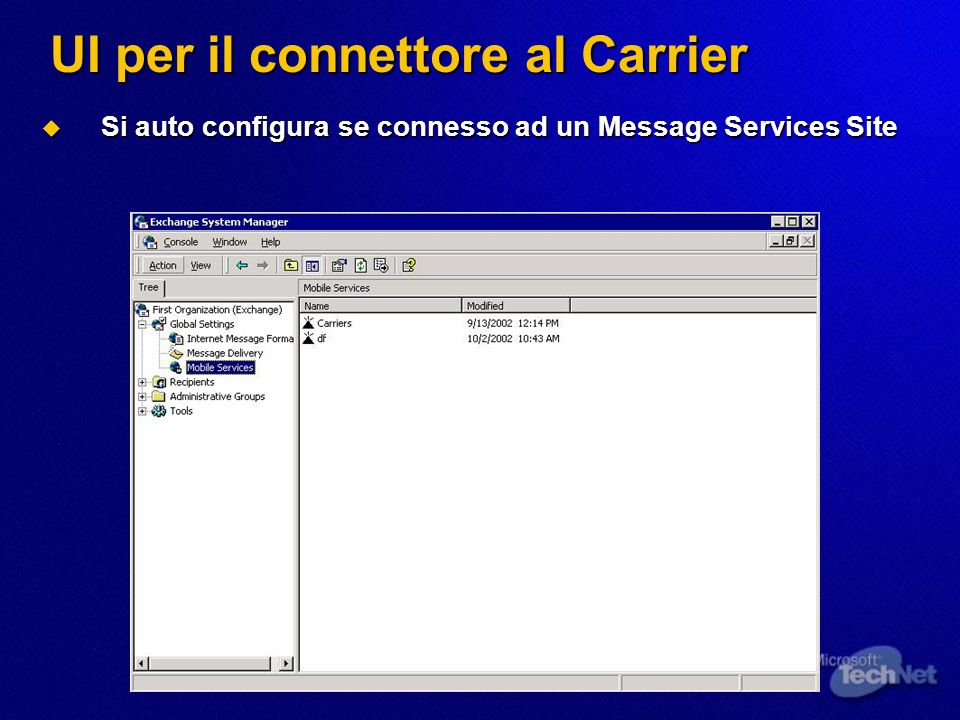 UI per il connettore al Carrier Si auto configura se connesso ad un Message Services Site Si auto configura se connesso ad un Message Services Site