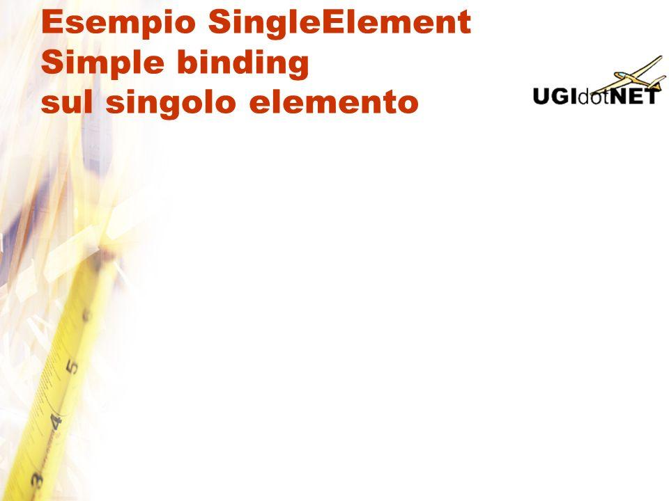 Esempio SingleElement Simple binding sul singolo elemento
