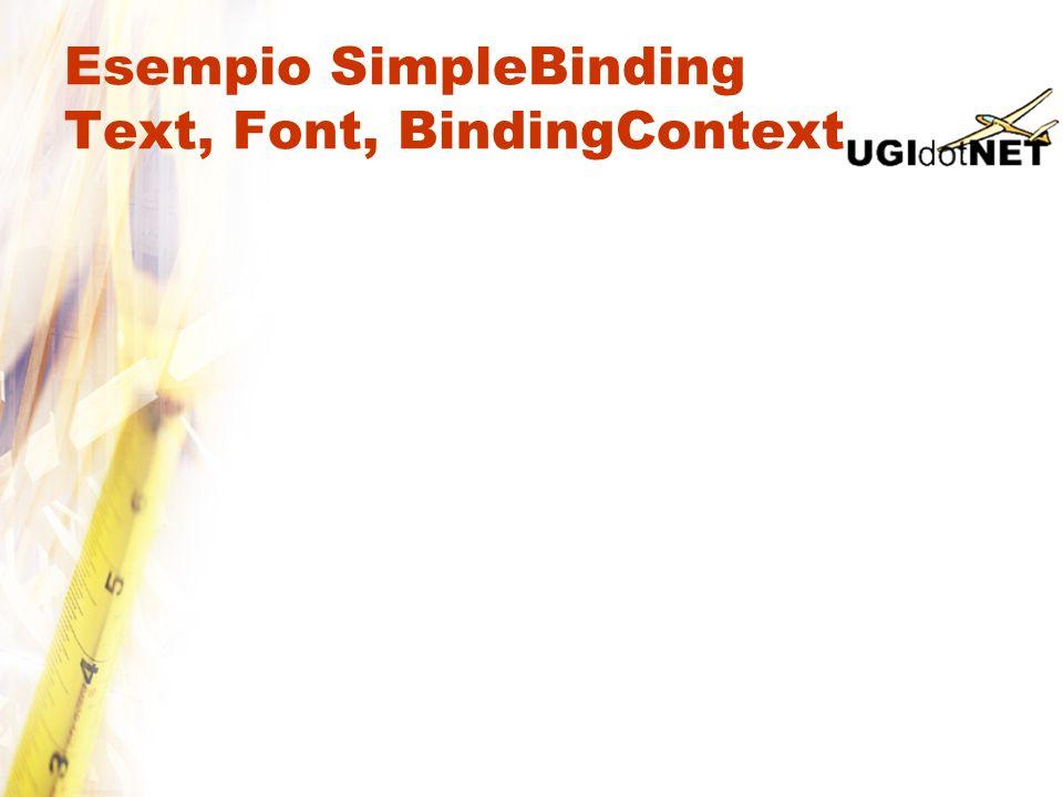 Esempio SimpleBinding Text, Font, BindingContext