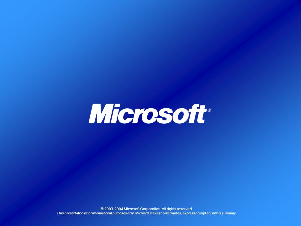 36 © 2003-2004 Microsoft Corporation.All rights reserved.