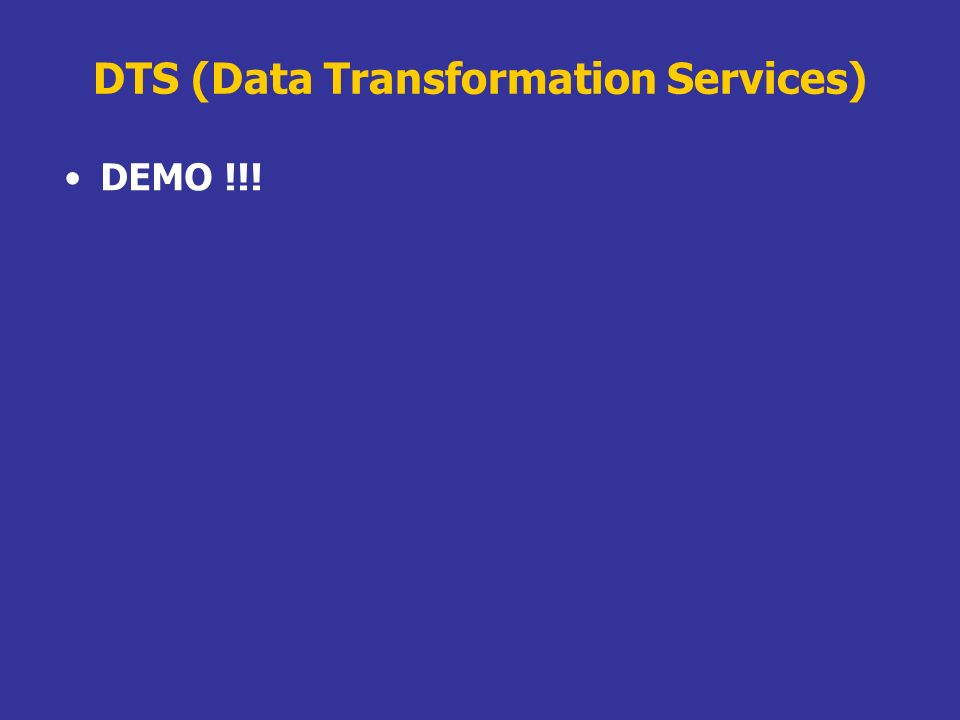 DTS (Data Transformation Services) DEMO !!!