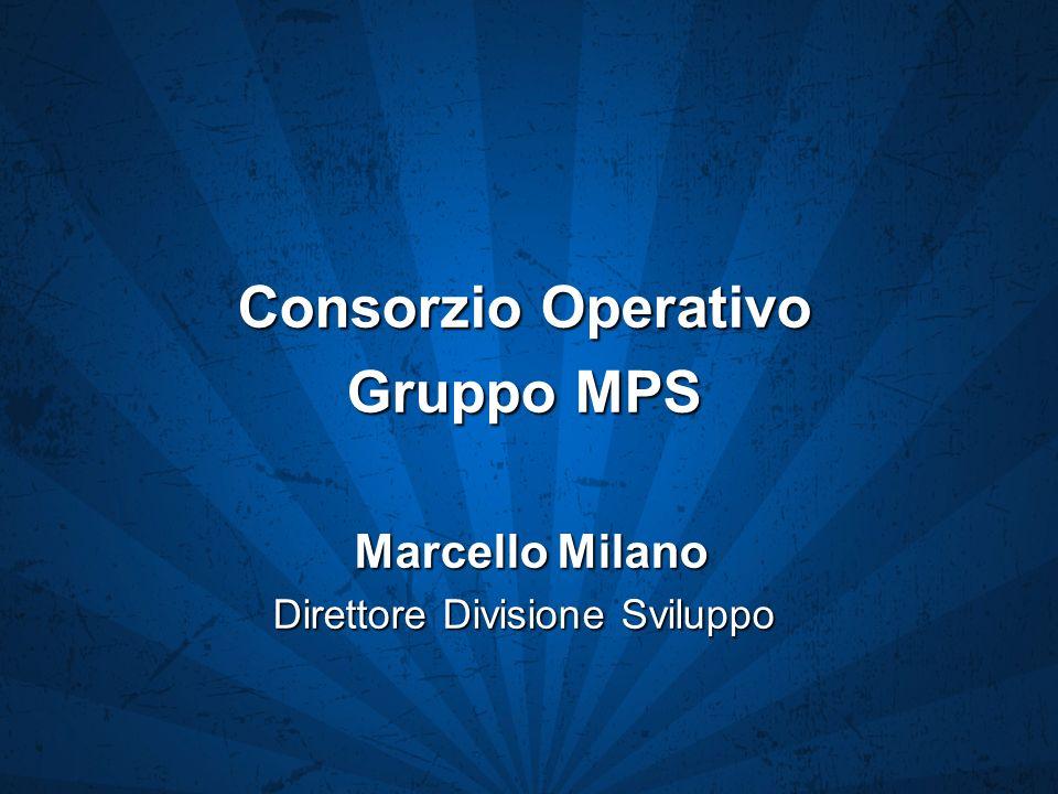 Consorzio Operativo Gruppo MPS Marcello Milano Marcello Milano Direttore Divisione Sviluppo