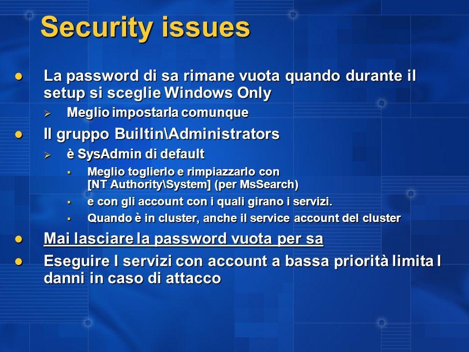 Security issues La password di sa rimane vuota quando durante il setup si sceglie Windows Only La password di sa rimane vuota quando durante il setup