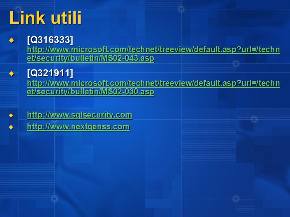 Link utili [Q316333] http://www.microsoft.com/technet/treeview/default.asp?url=/techn et/security/bulletin/MS02-043.asp [Q316333] http://www.microsoft