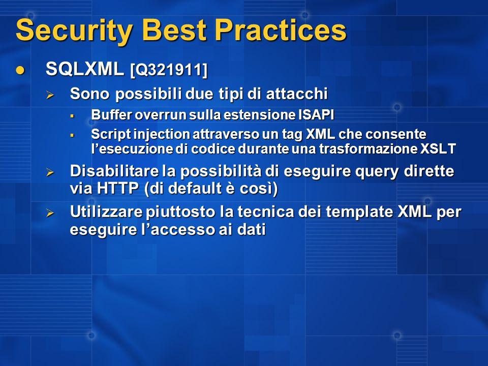 Security Best Practices SQLXML [Q321911] SQLXML [Q321911] Sono possibili due tipi di attacchi Sono possibili due tipi di attacchi Buffer overrun sulla
