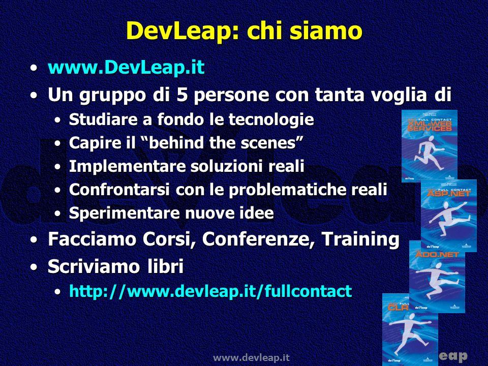 www.devleap.it DevLeap: chi siamo www.DevLeap.itwww.DevLeap.it Un gruppo di 5 persone con tanta voglia diUn gruppo di 5 persone con tanta voglia di St