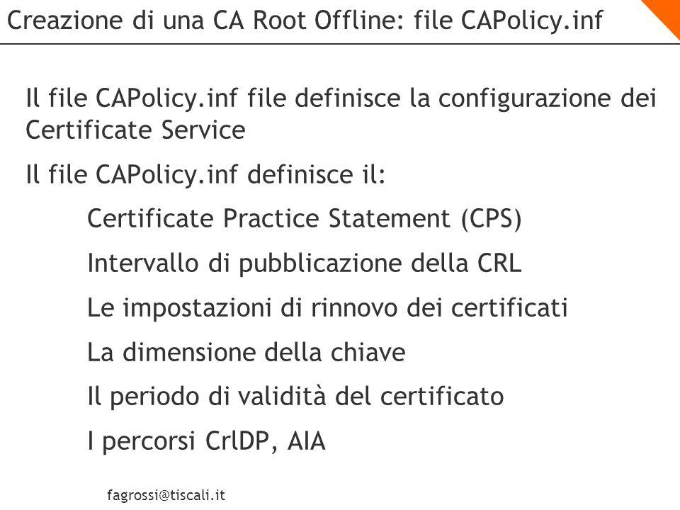 fagrossi@tiscali.it LAB Creazione del CAPolicy.inf