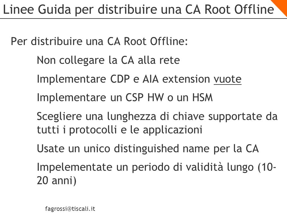 fagrossi@tiscali.it Lab Installazione di una CA Root Offline