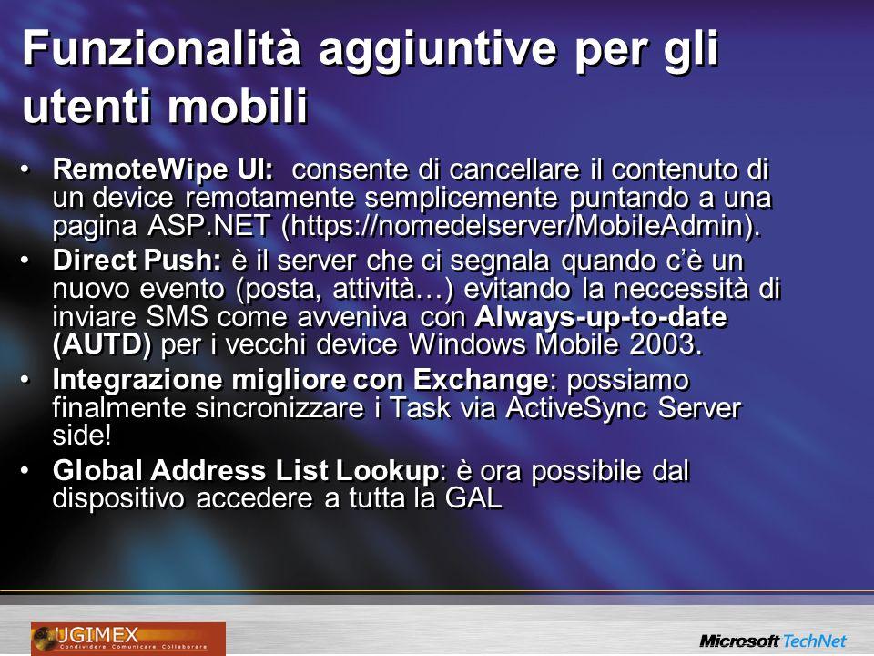 Funzionalità aggiuntive per gli utenti mobili RemoteWipe UI: consente di cancellare il contenuto di un device remotamente semplicemente puntando a una