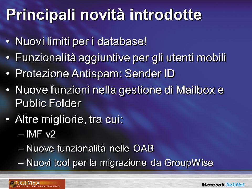 Principali novità introdotte Nuovi limiti per i database! Funzionalità aggiuntive per gli utenti mobili Protezione Antispam: Sender ID Nuove funzioni
